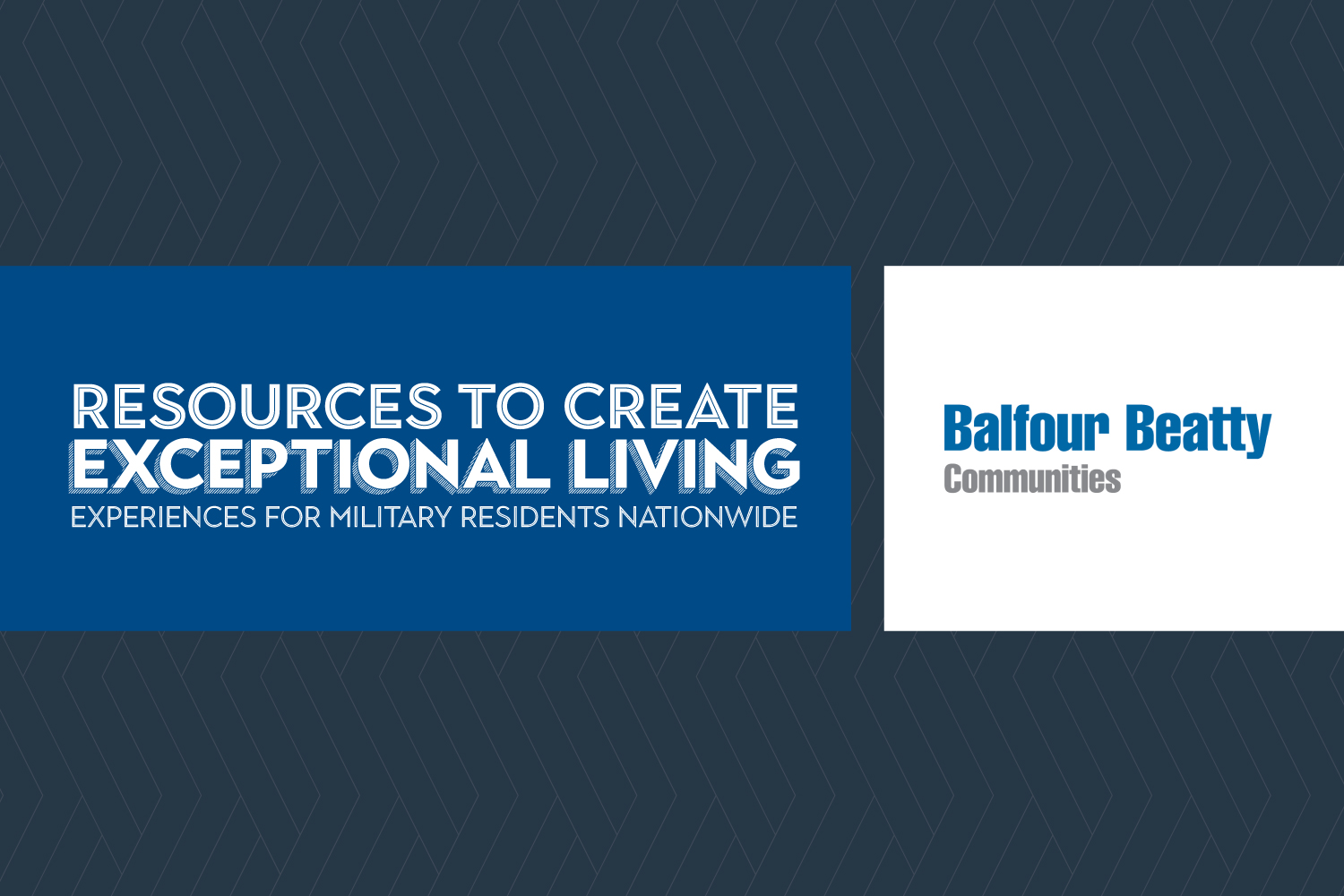 Balfour Beatty Communities Launches Innovative Programs, Resources  to Create Exceptional Living Experiences for Military Residents Nationwide